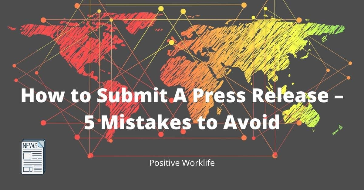 How to Submit a Press Release – 5 Mistakes to Avoid