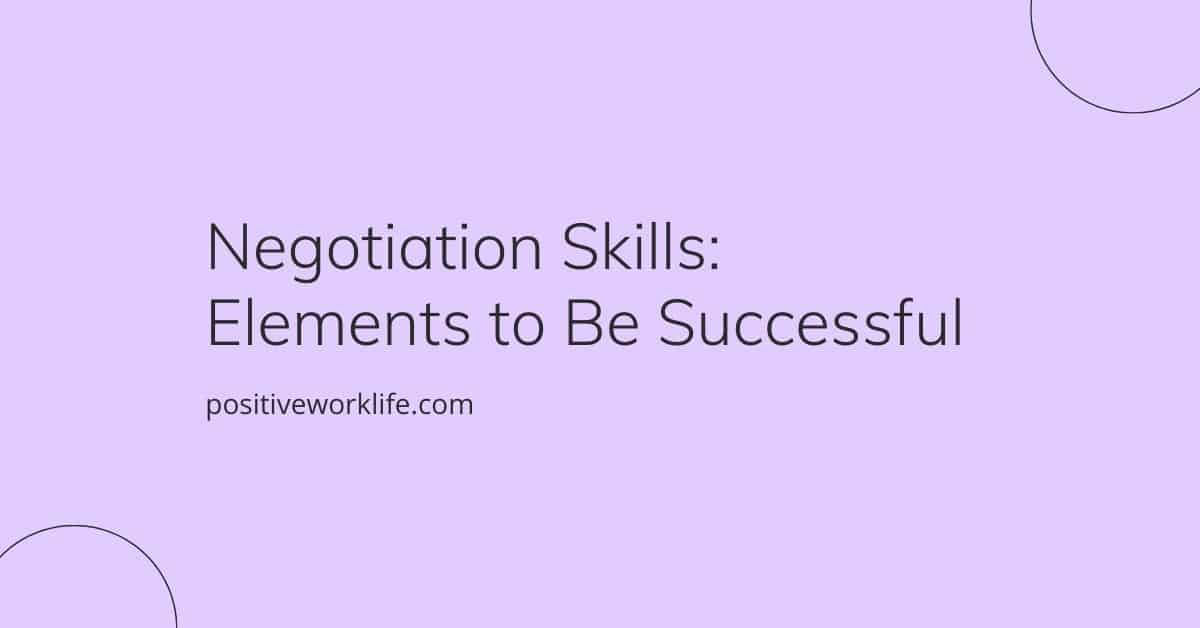 Negotiation Skills: Elements to Be Successful