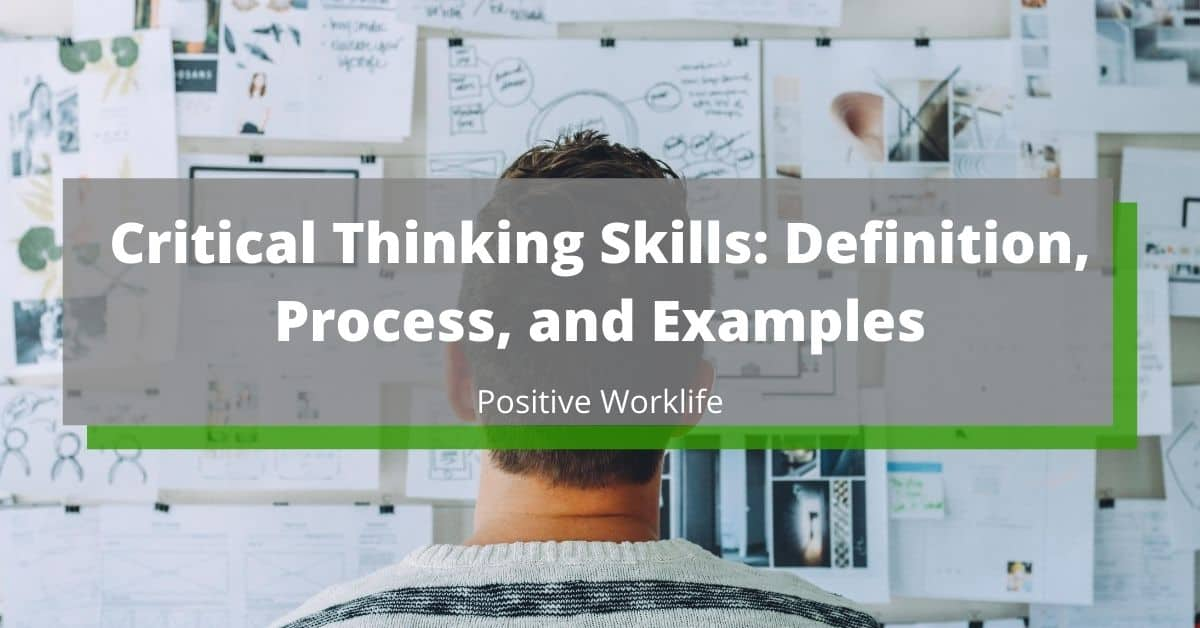 Critical Thinking Skills: Process, and Examples