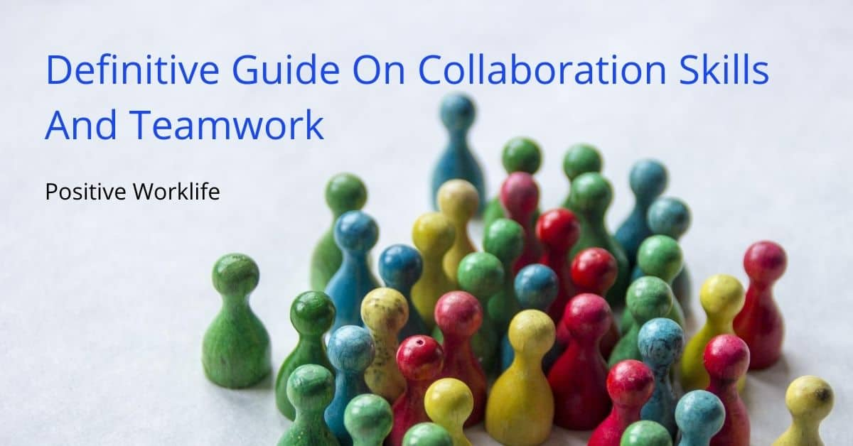 Definitive Guide On Collaboration Skills And Teamwork