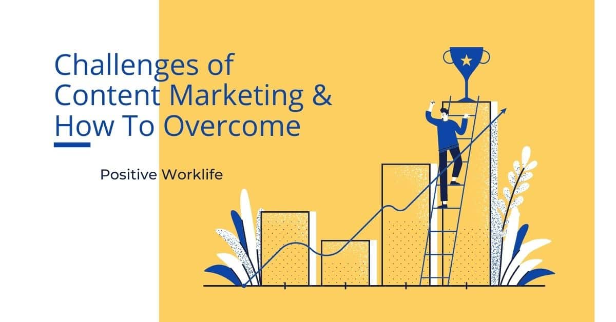 Challenges of Content Marketing & How To Overcome