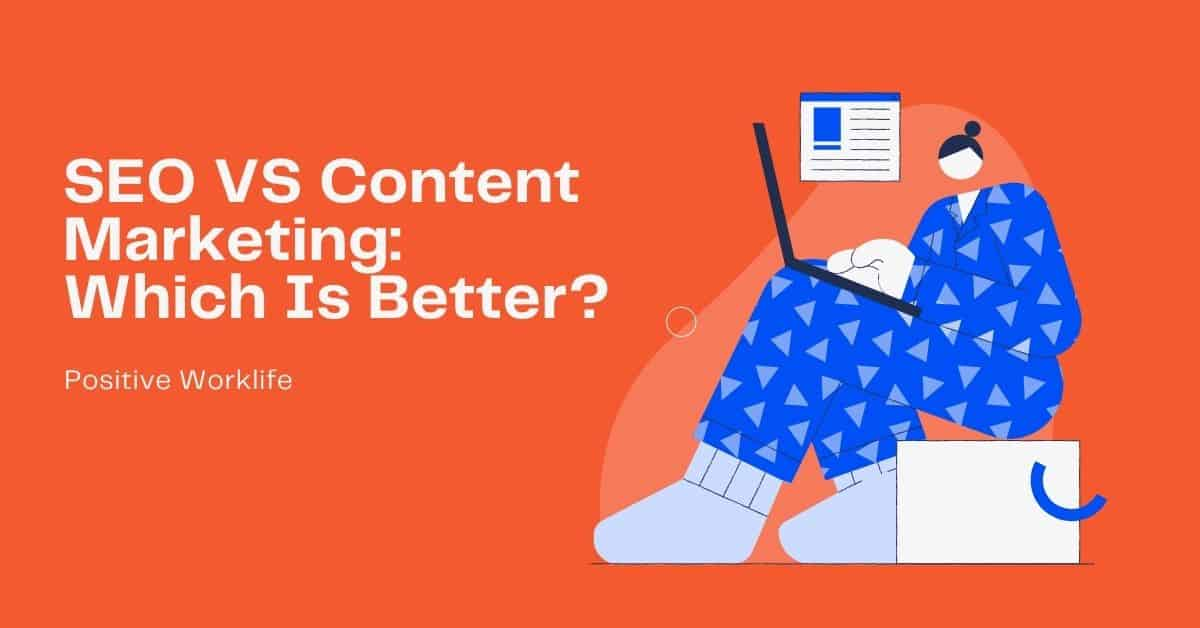 SEO VS Content Marketing Which Is Better
