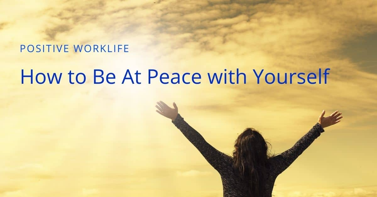 Finding Inner Peace - How to Be At Peace with Yourself