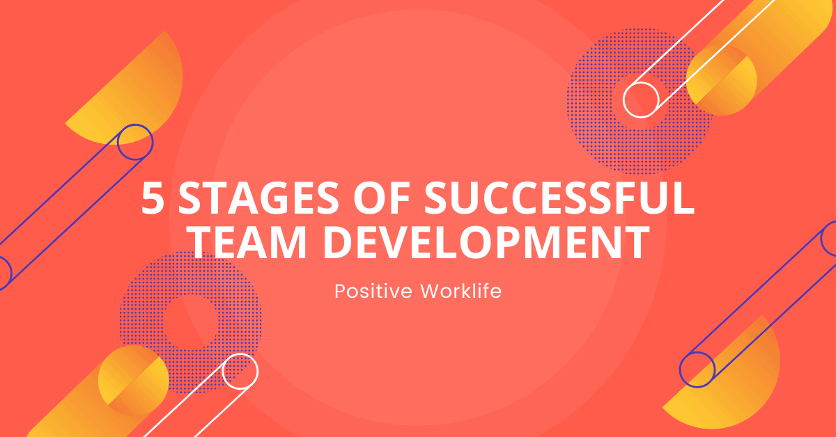 5 Stages of Successful Team Development