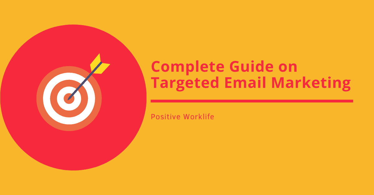 Complete Guide on Targeted Email Marketing Campaign
