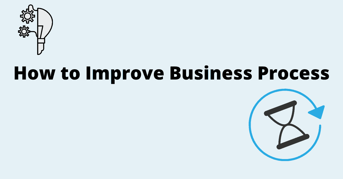How to Improve Business Process