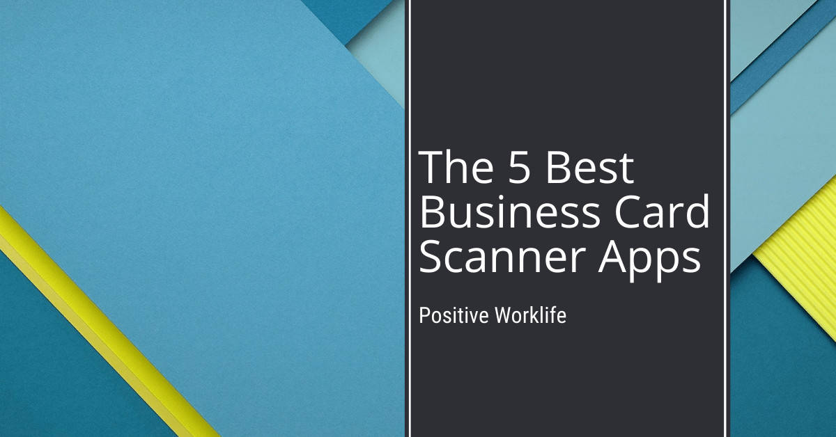 The 5 Best Business Card Scanner Apps