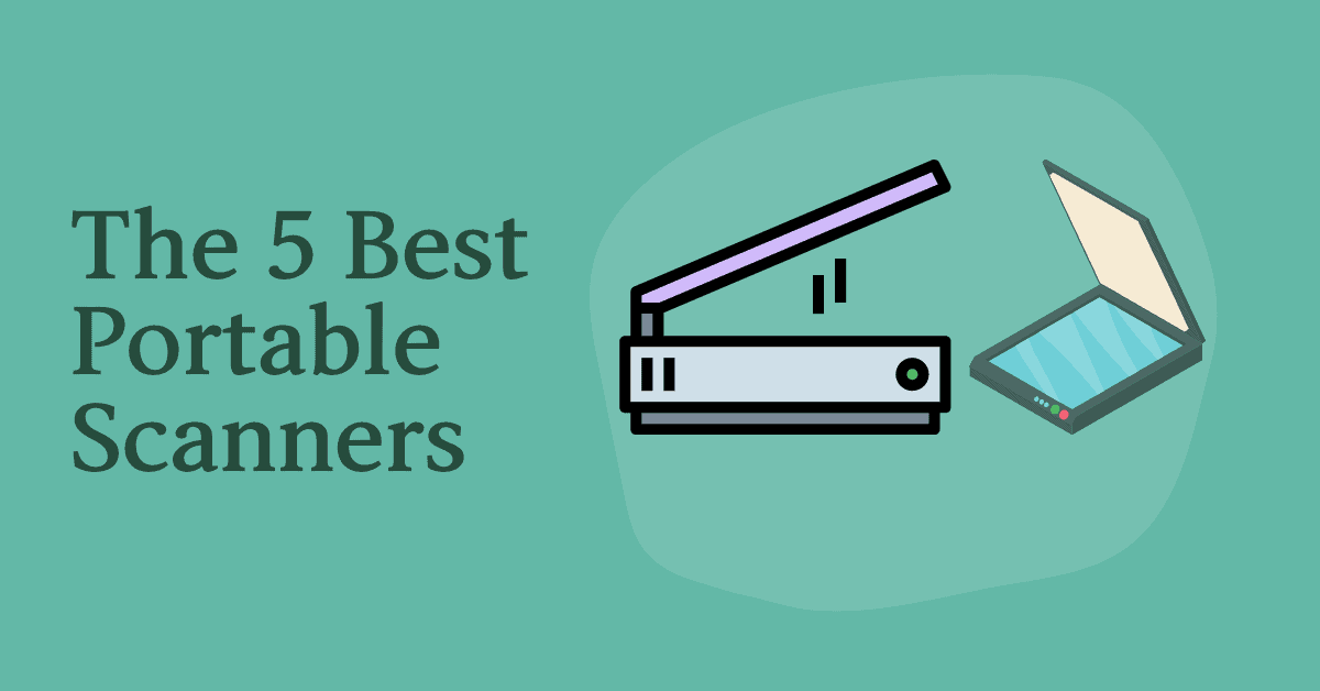 The 5 Best Portable Scanners