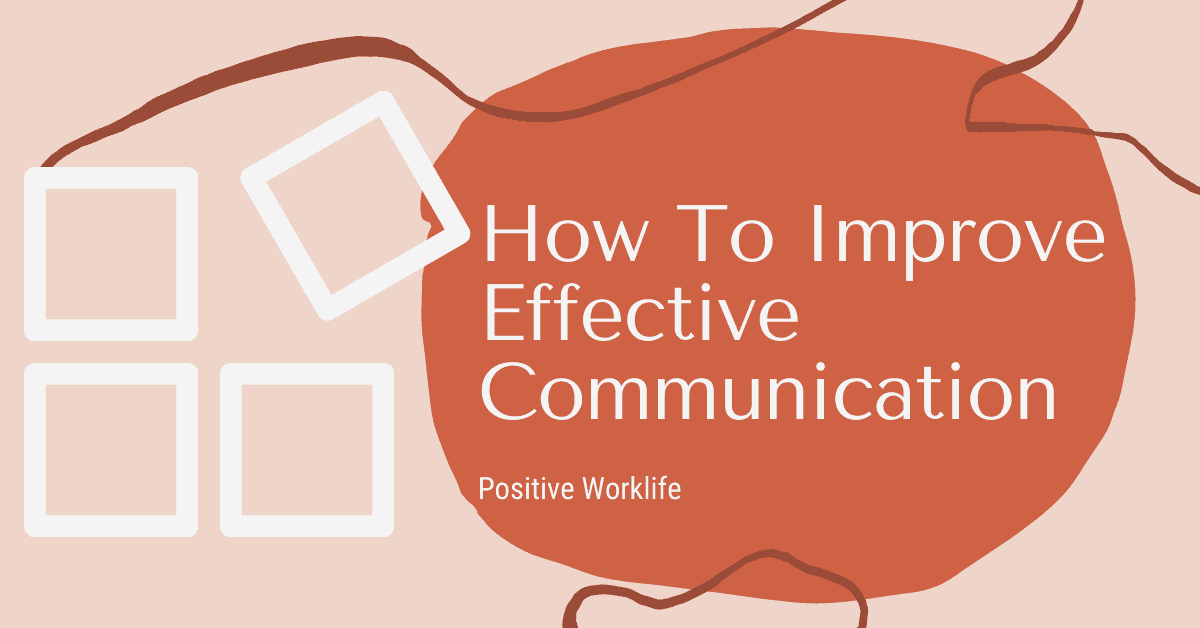 How To Improve Effective Communication