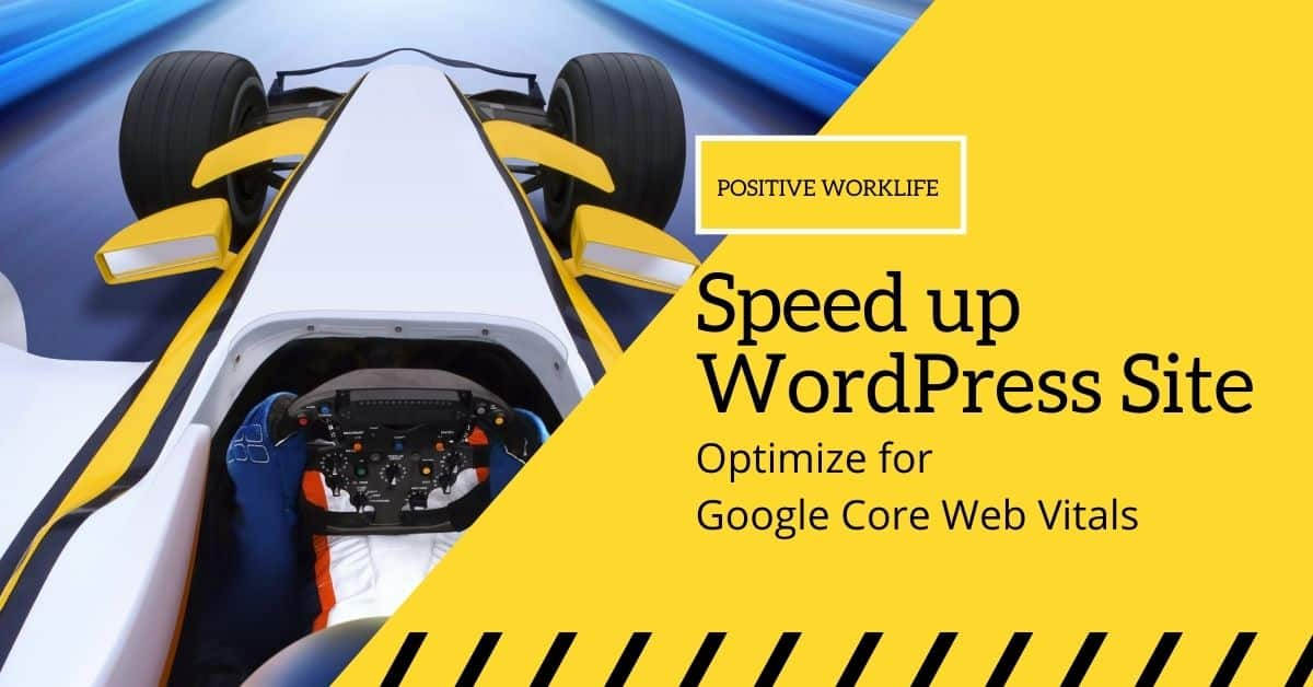 Speed up WordPress Site — Optimize for Google Core Web Vitals
