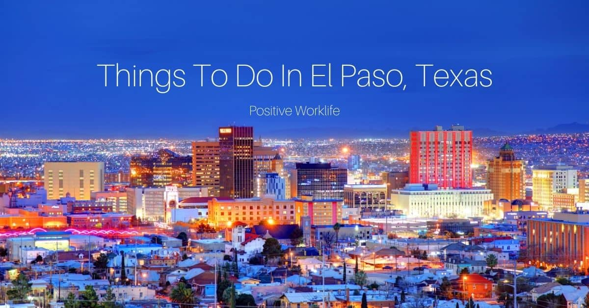 10 Best Things To Do In El Paso, Texas