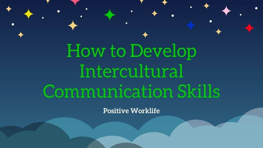How to Develop Intercultural Communication Skills