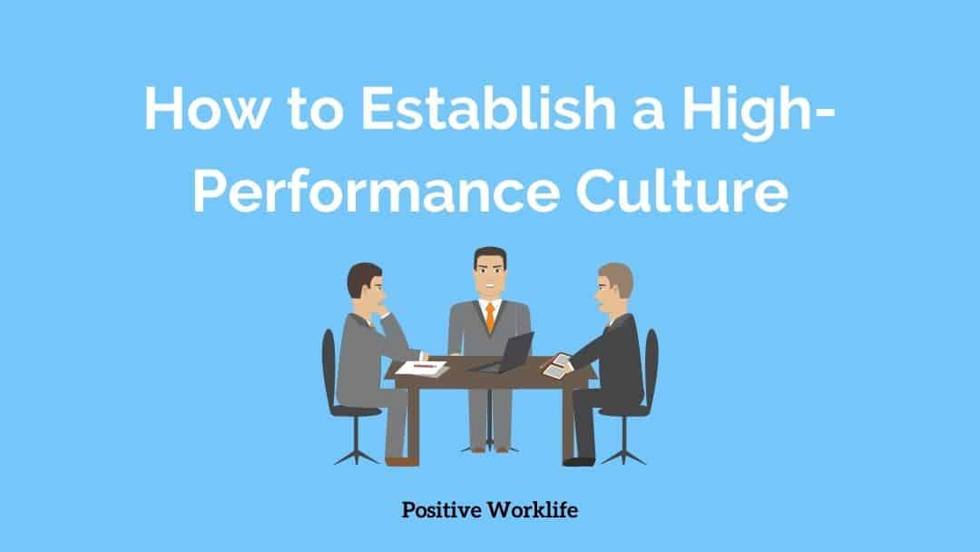 How to Establish a High-Performance Culture