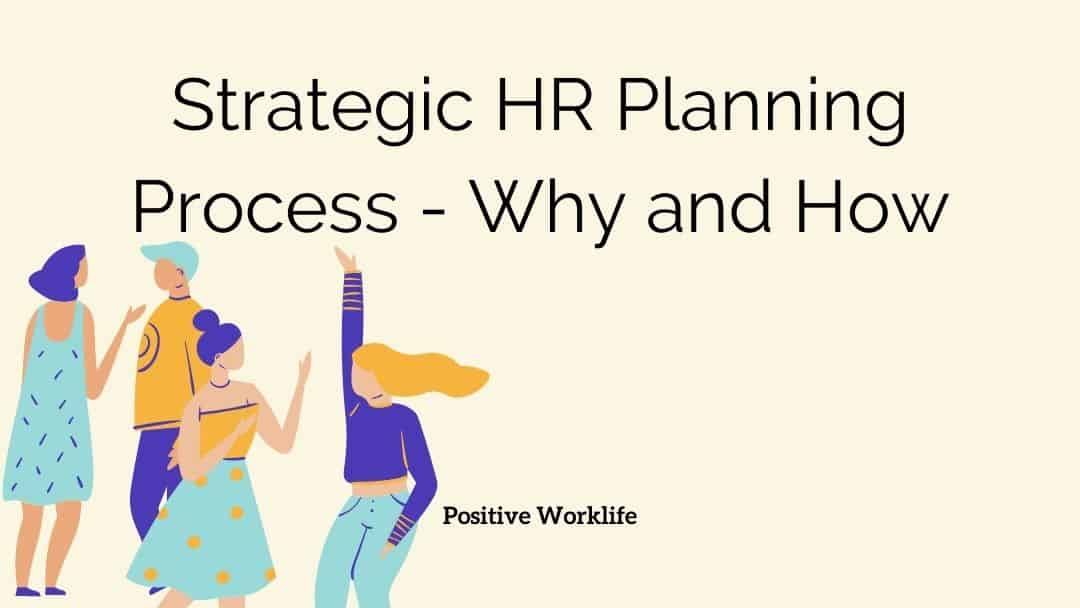 Strategic HR Planning Process - Why and How