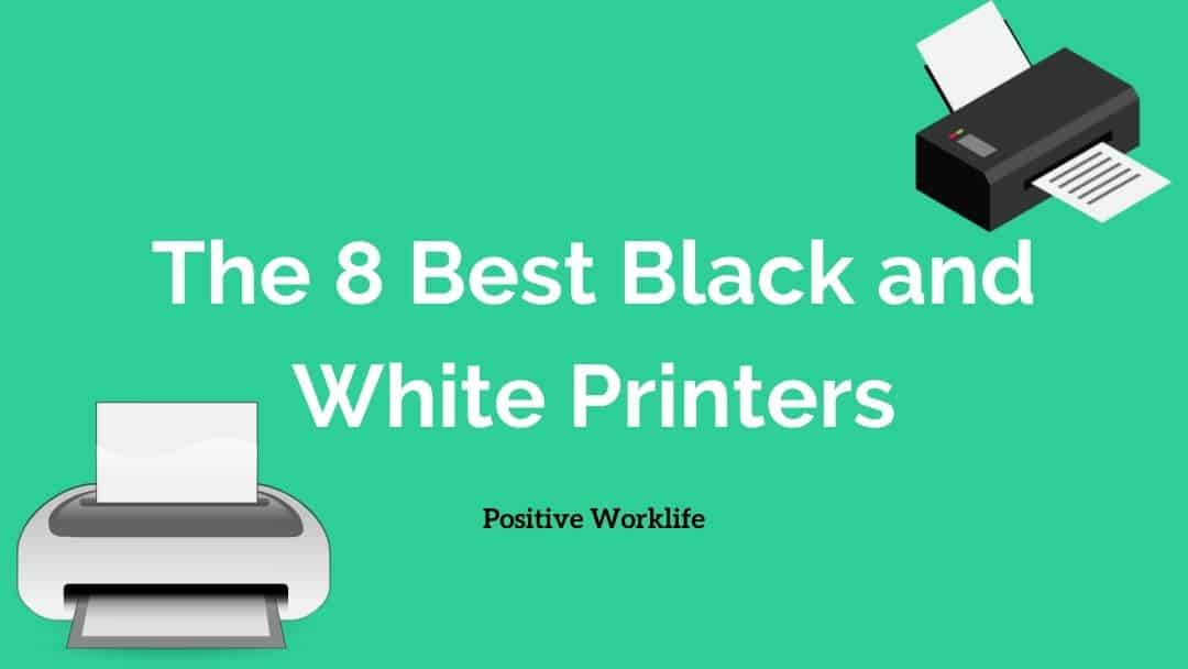 The 8 Best Black and White Printers