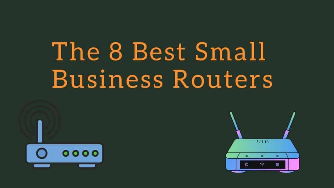 The 8 Best Small Business Routers