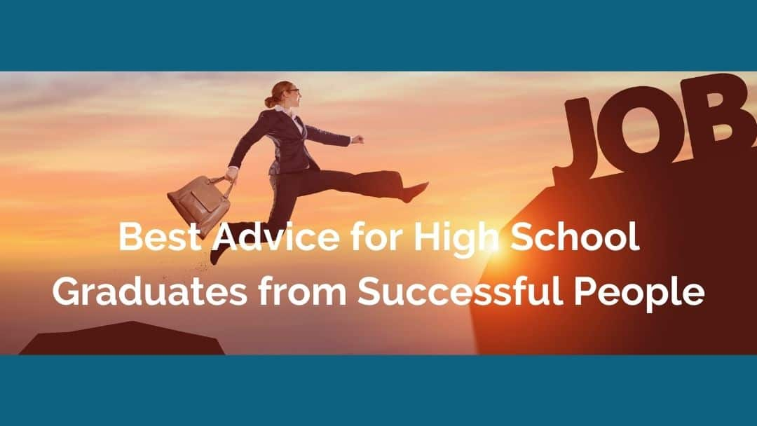 Best Advice for High School Graduates from Successful People